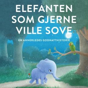 Elefanten som gjerne ville sove (lydbok) av C