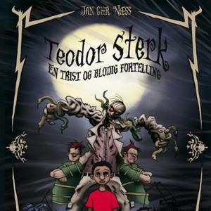 Teodor Sterk (lydbok) av Jan Chr. Næss