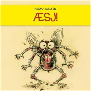 Æsj! (lydbok) av Reidar Kjelsen