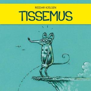 Tissemus (lydbok) av Reidar Kjelsen