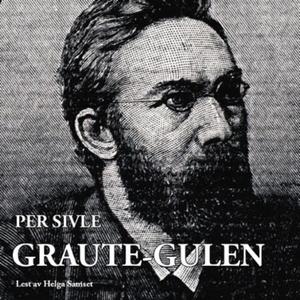 Graute-Gulen (lydbok) av Per Sivle