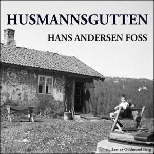 Husmannsgutten (lydbok) av Hans Andersen Foss