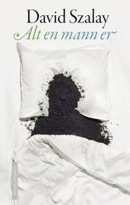 Alt en mann er (ebok) av David Szalay