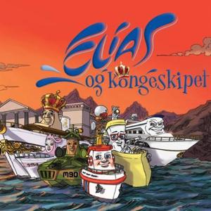 Elias og Kongeskipet (lydbok) av Espen Fyksen