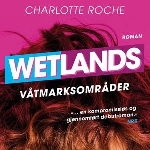 Våtmarksområder (lydbok) av Charlotte Roche