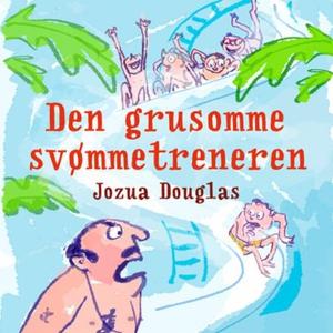 Den grusomme svømmetreneren (lydbok) av Jozua