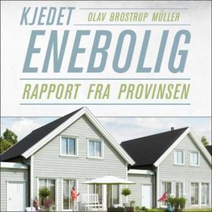Kjedet enebolig (lydbok) av Olav Brostrup Mül