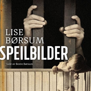 Speilbilder (lydbok) av Lise Børsum