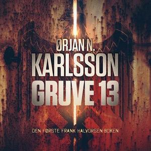 Gruve 13 (lydbok) av Ørjan Nordhus Karlsson
