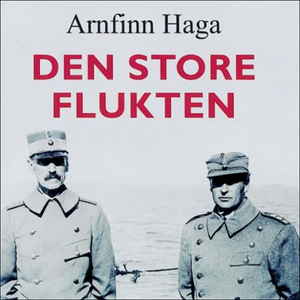 Den store flukten (lydbok) av Arnfinn Haga