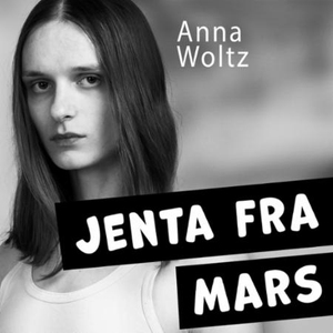 Jenta fra Mars (lydbok) av Anna Woltz