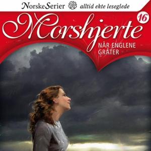 Når englene gråter (lydbok) av Anne-Lise Boge