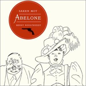 Saken mot Abelone (lydbok) av Bernt Rougthved