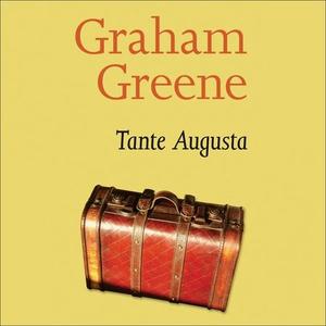 Tante Augusta (lydbok) av Graham Greene