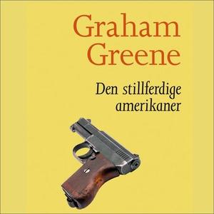 Den stillferdige amerikaner (lydbok) av Graha