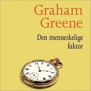 Den menneskelige faktor (lydbok) av Graham Gr