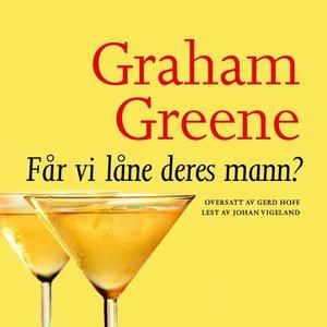 Får vi låne Deres mann? (lydbok) av Graham Gr
