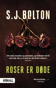 Roser er døde (ebok) av S.J. Bolton