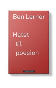 Hatet til poesien (ebok) av Ben Lerner