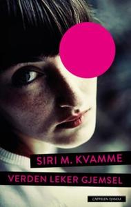 Verden leker gjemsel (ebok) av Siri M. Kvamme
