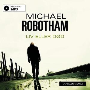 Liv eller død (lydbok) av Michael Robotham
