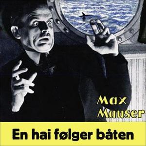 En hai følger båten (lydbok) av Max Mauser