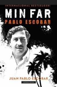 Min far Pablo Escobar (ebok) av Juan Pablo Es