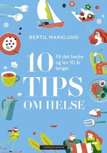 10 tips om helse (ebok) av Bertil Marklund