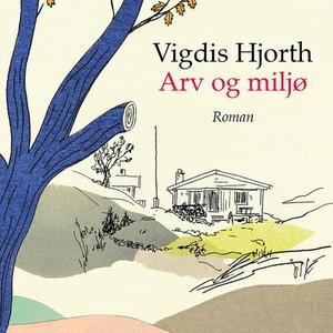 Arv og miljø (lydbok) av Vigdis Hjorth