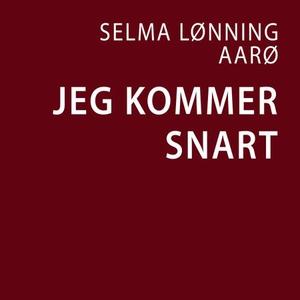 Jeg kommer snart (lydbok) av Selma Lønning Aa