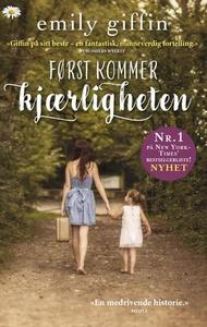 Først kommer kjærligheten (ebok) av Emily Gif