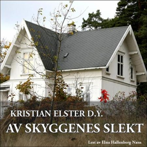 Av skyggenes slekt (lydbok) av Kristian Elste