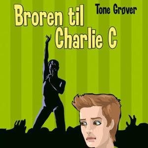 Broren til Charlie C (lydbok) av Tone Grøver