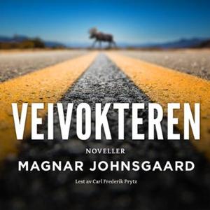 Veivokteren (lydbok) av Magnar Johnsgaard