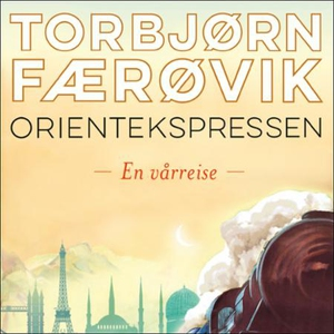 Orientekspressen (lydbok) av Torbjørn Færøvik