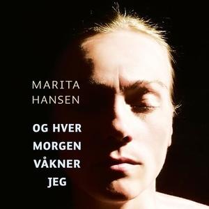 Og hver morgen våkner jeg (lydbok) av Marita