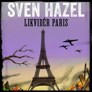 Likvidér Paris (lydbok) av Sven Hazel