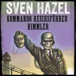 Kommando Reichsführer Himmler (lydbok) av Sve