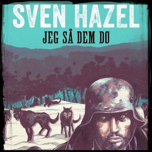 Jeg så dem dø (lydbok) av Sven Hazel