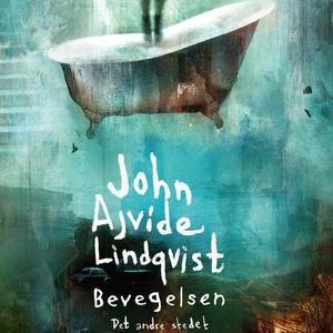 Bevegelsen (lydbok) av John Ajvide Lindqvist