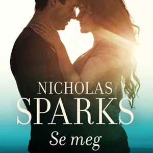 Se meg (lydbok) av Nicholas Sparks