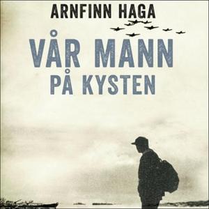 Vår mann på kysten (lydbok) av Arnfinn Haga