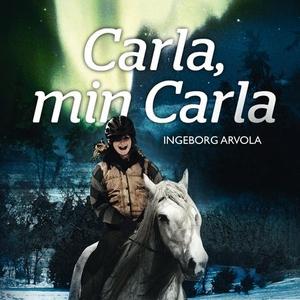 Carla, min Carla (lydbok) av Ingeborg Arvola