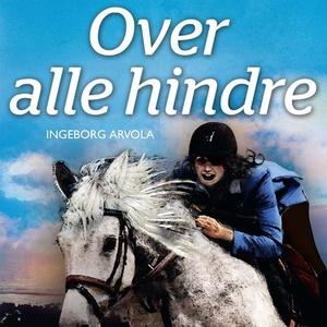 Over alle hindre (lydbok) av Ingeborg Arvola