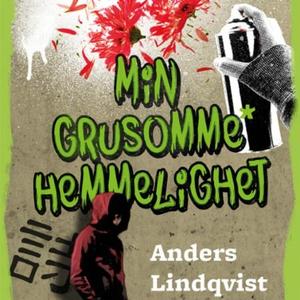 Min grusomme hemmelighet (lydbok) av Anders L