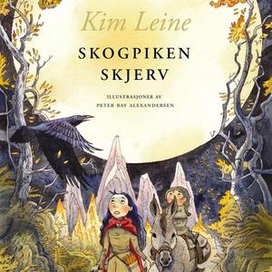 Skogpiken Skjerv (lydbok) av Kim Leine