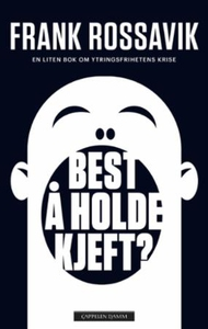 Best å holde kjeft? (ebok) av Frank Rossavik
