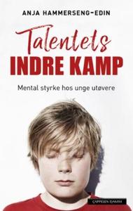 Talentets indre kamp (ebok) av Anja Hammersen