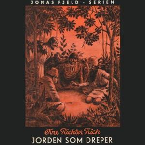 Jorden som dreper (lydbok) av Øvre Richter Fr
