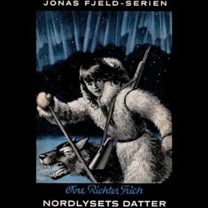 Nordlysets datter (lydbok) av Øvre Richter Fr